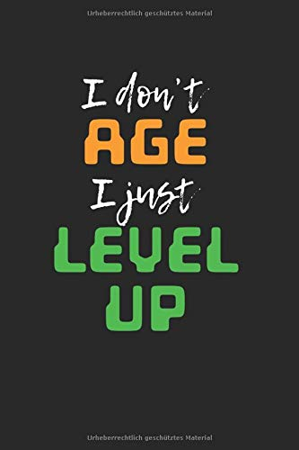 I Dont Age I Just Level Up | Gaming Notizen To-Do Liste: Notizbuch A5 120 Seiten liniert