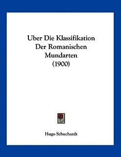 Uber Die Klassifikation Der Romanischen Mundarten (1900)