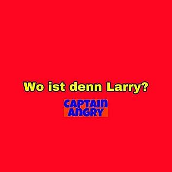 Wo ist denn Larry?