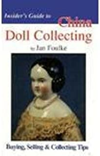 Insider's Guide to China Doll Collecting: Buying, Selling & Collecting Tips (Insider's Guide Series)