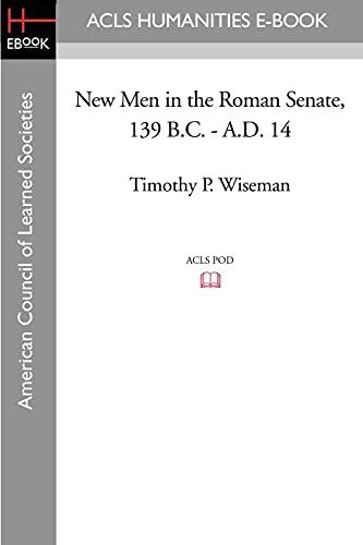 New Men in the Roman Senate, 139 B.C.-A.D. 14