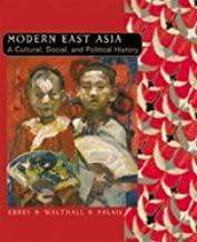 Modern East Asia From 1600 (06) by Ebrey, Patricia Buckley - Walthall, Anne - Palais, James [Paperback (2005)]