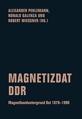 Magnetizdat DDR: Magnetbanduntergrund Ost 1979–1990