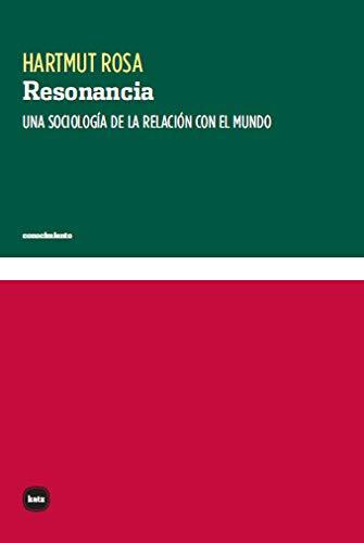 Resonancia: Una sociología de la relación con el mundo: 3103 (conocimiento)