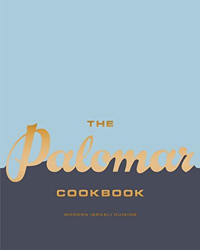 The Palomar Cookbook: Modern Israeli Cuisine
