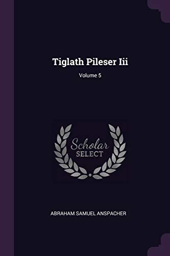 Tiglath Pileser Iii; Volume 5