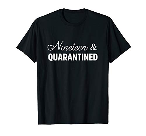 19 Quarantined 19 Years Old 19th Birthday Gift Boys Girls T-Shirt