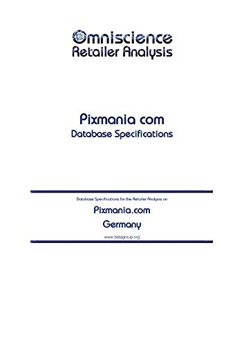Pixmania.com - Germany: Retailer Analysis Database Specifications (Omniscience Retailer Analysis - Germany Book 77314) (English Edition)