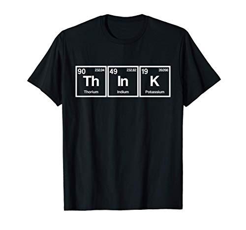 Pensa alla Tavola Periodica Chimica Fisica Regalo Geek Nerd Maglietta
