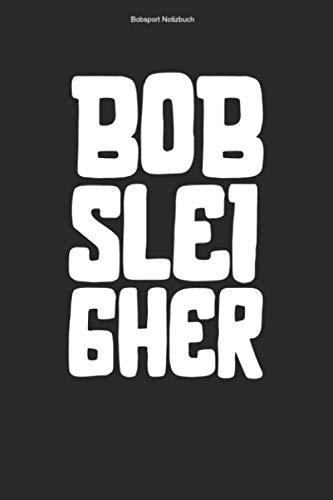 Bobsport Notizbuch: 100 Seiten | Kariert | Schlitten Athlet Wintersport Bobs Bobsportler Sportler Rennrodel Rennrodler Geschenk Bob Team Sport Rennen Viererbob Hobby
