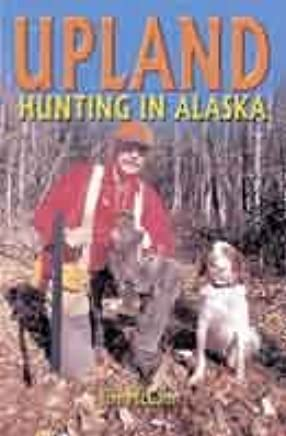 ed8a250bcaff9 Upland Hunting in Alaska: Jim McCann: 9780974168425: Amazon.com: Books