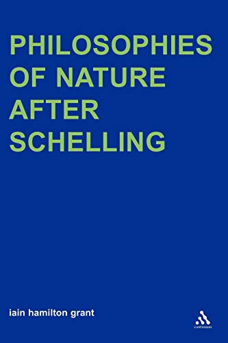 Philosophies of Nature after Schelling (Transversals: New Directions in Philosophy)