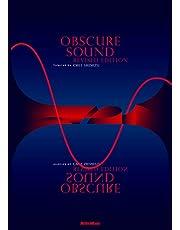 OBSCURE SOUND REVISED EDITION【オブスキュア・サウンド リヴァイズド・エディション】クラブ・ミュージックを通過した耳で聴く、アンビエント、ニューエイジ、現代音楽、実験音楽、あるいは異形のジャズとロック