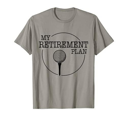 My (Golf) Retirement Plan Funny Golfing Golfer Ball Grandpa T-Shirt