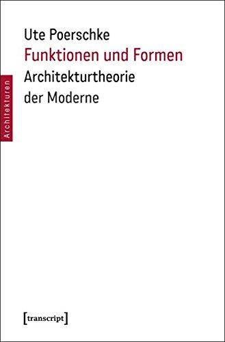 Funktionen und Formen: Architekturtheorie der Moderne (Architekturen)