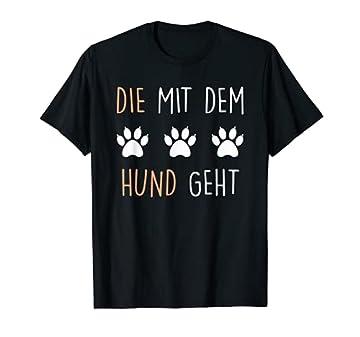 T shirt mit dem Spruch die mit dem hund geht perfekt für damen als tshirt. Schönes hunde tshirt und für jeden der ein shirt mit spruch sucht wird hier ein hund shirt finden. Hundebesitzer lieben diese Sprüche und gilt als perfektes Geschenk zum Gassi...