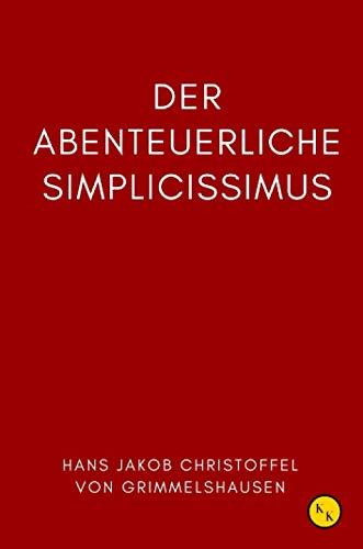 Der abenteuerliche Simplicissimus: Grimmelshausen Simplicissimus