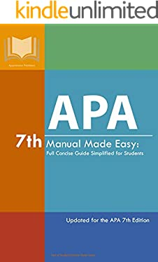 APA 7th Manual Made Easy: Full Concise Guide Simplified for Students: Updated for the APA 7th Edition (Student Citation Styles)