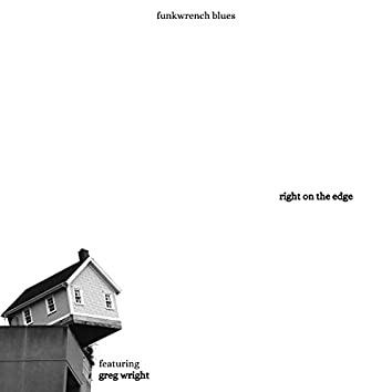 Right On The Edge (feat. Gregg Wright)