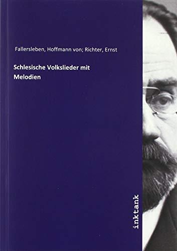 Fallersleben, H: Schlesische Volkslieder mit Melodien