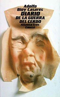 Diario de la guerra del cerdo/ Diary of the Pig War