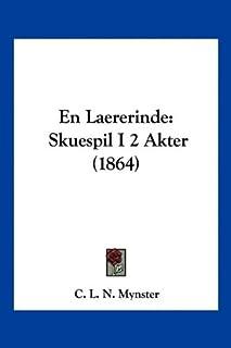 En Laererinde: Skuespil I 2 Akter (1864)