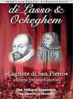 Di Lasso & Ockeghem: Lagrime di San Pietro; Missa Pro Defunctis