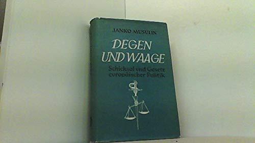 Degen und Waage, Schicksal und Gesetz europäischer Politik,