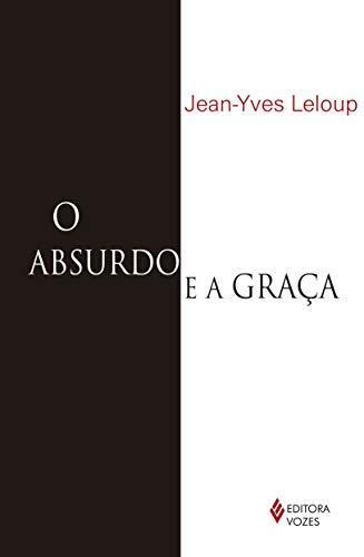 Absurdo e a graca: Autobiografia