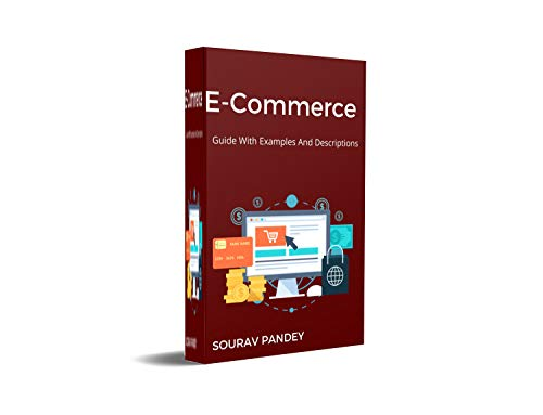 E-Commerce Business Model 2020 : Guide With Examples And Descriptions (English Edition)
