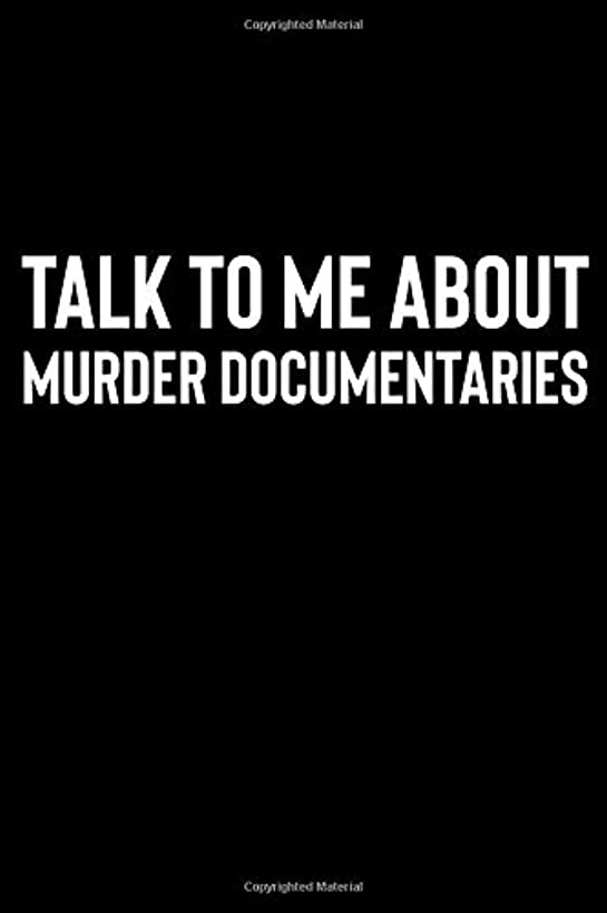 Talk to Me About Murder Documentaries: A Notebook for True Crime Enthusiasts