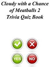 [Cloudy with a Chance of Meatballs 2 Trivia Quiz Book] [Author: Quiz Book, Trivia] [December, 2013]