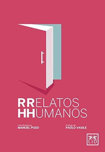 Relatos Humanos: ¿cómo Ven Los Empleados Y Directivos Las Situaciones Que Suceden Dentro de Una Empresa? (Acción Empresarial)