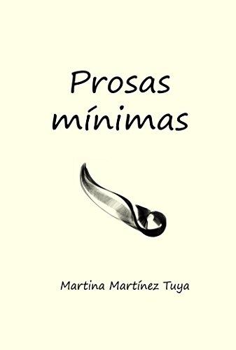 Prosas mínimas eBook: Martínez Tuya, Martina, Minaya, Francisco: Amazon.es: Tienda Kindle