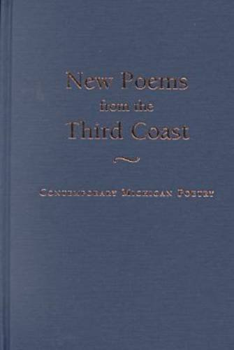 New Poems from the Third Coast: Contemporary Michigan Poetry (Great Lakes Books Series)