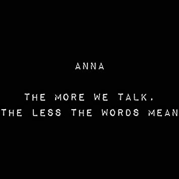 The More We Talk, the Less the Words Mean
