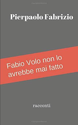Fabio Volo non lo avrebbe mai fatto