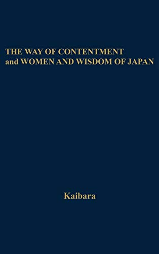 The Way of Contentment and Women and Wisdom of Japan: Two Works: Translated from the Japanese (Japan Studies: Studies in Japanese History and Civilization)