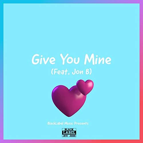Give You Mine (feat. Jon B)