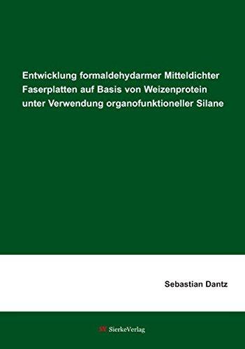 Entwicklung formaldehydarmer Mitteldichter Faserplatten auf Basis von Weizenprotein unter Verwendung organofunktioneller Silane