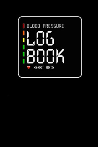 Blood Pressure Log Book: Daily Track, Record, & Monitor Blood Pressure At Home 1 Year Medical Histor