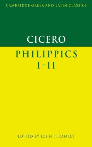 Cicero: Philippics I-II (Cambridge Greek and Latin Classics)