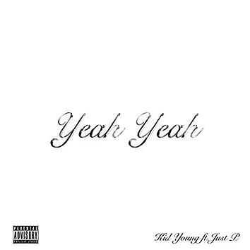 Yeah Yeah (feat. Just P)