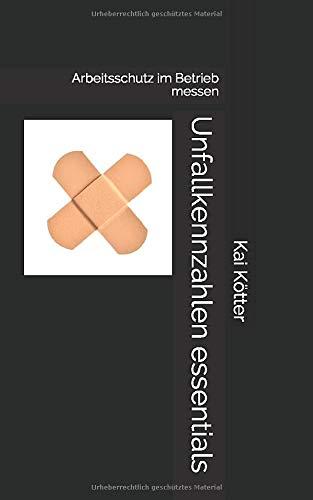 Unfallkennzahlen essentials: Arbeitsschutz im Betrieb messen