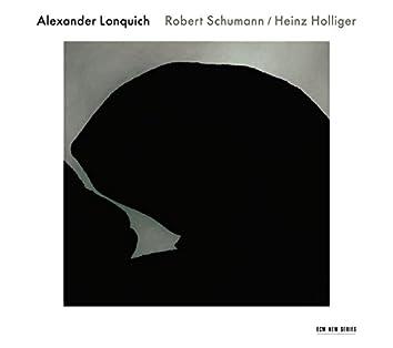 Schumann / Holliger