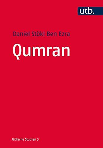Qumran: Die Texte vom Toten Meer und das antike Judentum (Jüdische Studien 4681)