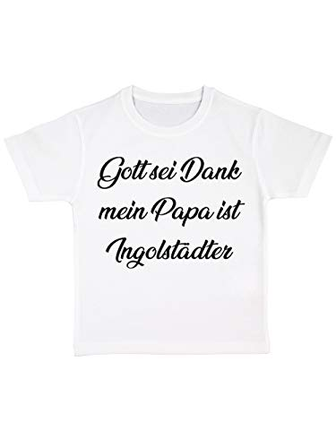 clothinx Gott sei Dank, Mein Papa ist Ingolstädter, Lustiges Fussballmotiv Kinder Bio T-Shirt Weiß Gr. 92