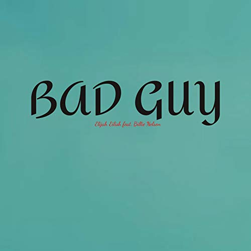Bad Guy (feat. Billie Nelson)
