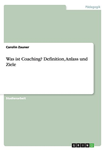 Was ist Coaching? Definition, Anlass und Ziele