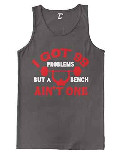 I Got 99 Problems But A Bench Aint One - Gym Men's Tank Top (Charcoal, X-Large)